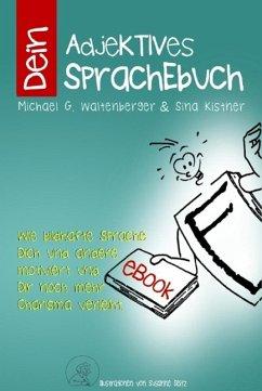 Dein AdjeKTIVES SprachEbuch (eBook, ePUB)