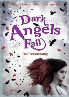Dark Angels` Fall - Die Versuchung / Dark Angels Bd.2 (Mängelexemplar) - Spencer, Kristy; Spencer, Tabita L.