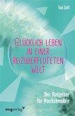 Glücklich leben in einer reizüberfluteten Welt (eBook, ePUB)