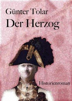 Der Herzog (eBook, ePUB) - Tolar, Günter