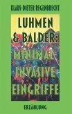 Luhmen & Balder: Minimal-invasive Eingriffe