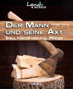 Der Mann und seine Axt (eBook, ePUB) - Bothe, Carsten