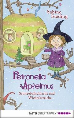 Schneeballschlacht und Wichtelstreiche / Petronella Apfelmus Bd.3 (eBook, ePUB) - Städing, Sabine
