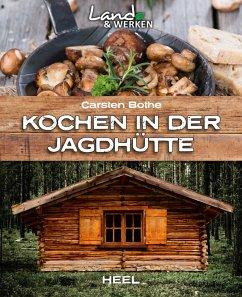 Kochen in der Jagdhütte (eBook, ePUB) - Bothe, Carsten