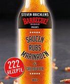 Steven Raichlens Barbecue Bible: Saucen, Rubs, Marinaden & Grillbutter (eBook, ePUB)