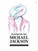 Kunstwerke von Michael Jackson