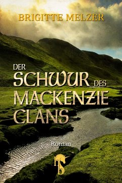 Der Schwur des MacKenzie-Clans / Highlands & Islands Bd.1 (eBook, ePUB) - Melzer, Brigitte