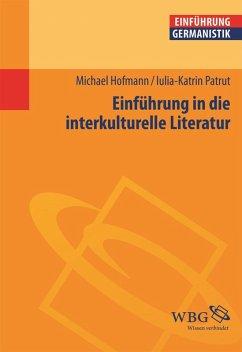 Einführung in die interkulturelle Literatur (eBook, ePUB) - Hofmann, Michael; Patrut, Iulia-Karin
