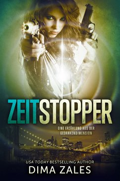 Zeitstopper - The Time Stopper (eBook, ePUB) - Zales, Dima; Zaires, Anna