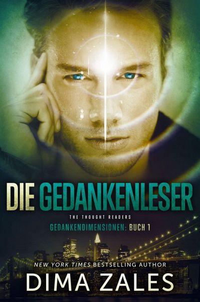 Die Gedankenleser - The Thought Readers (eBook, ePUB) - Zales, Dima; Zaires, Anna