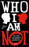 Who I Am Not (Mängelexemplar)