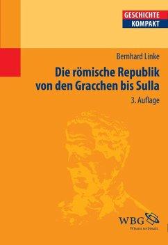 Die Römische Republik von den Gracchen bis Sulla (eBook, ePUB) - Linke, Bernhard
