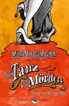 Der Tanz des Mörders (eBook, ePUB) - Rademacher, Miriam