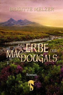 Das Erbe der MacDougals / Highlands & Islands Bd.2 (eBook, ePUB) - Melzer, Brigitte