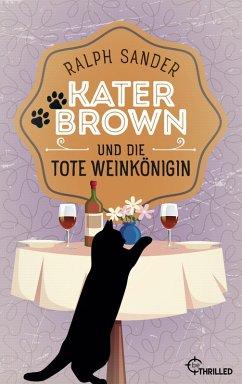 Kater Brown und die tote Weinkönigin / Kater Br...