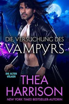 Die Versuchung des Vampyrs (Die Alten Völker/Elder Races, #7) (eBook, ePUB) - Harrison, Thea