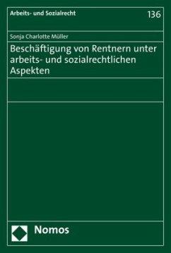 Beschäftigung von Rentnern unter arbeits- und sozialrechtlichen Aspekten - Müller, Sonja Charlotte