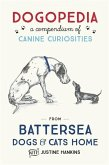 Dogopedia: A Compendium of Canine Curiosities from Battersea Dogs & Cats Home