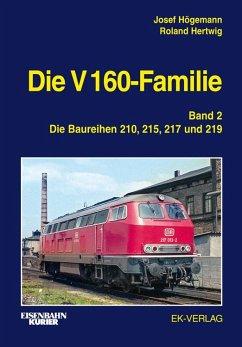 Die V 160-Familie 02: Die Baureihen 210, 215, 2...