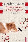 Unfriedliche Kleinseligkeit: Provinzkrimi Österreich (eBook, ePUB)