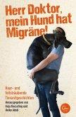 Herr Doktor, mein Hund hat Migräne! (eBook, ePUB)