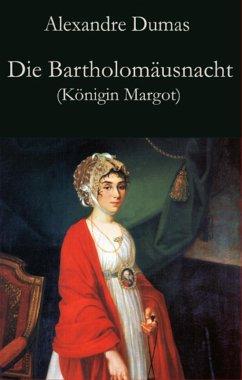 Die Bartholomäusnacht (Königin Margot) (eBook, ePUB) - Dumas, Alexandre