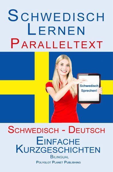 schwedisch lernen paralleltext einfache kurzgeschichten schwedisch von polyglot planet. Black Bedroom Furniture Sets. Home Design Ideas