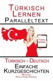 Türkisch Lernen - Paralleltext - Einfache Kurzgeschichten (Türkisch - Deutsch) Bilingual - Doppeltext (Türkisch Lernen mit Paralleltext, #1) (eBook, ePUB)