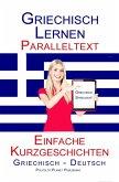 Griechisch Lernen - Paralleltext - Einfache Kurzgeschichten (Griechisch - Deutsch) (eBook, ePUB)