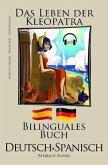 Spanisch Lernen - Mit Hörbuch - Bilinguales Buch (Deutsch - Spanisch) Das Leben der Kleopatra Mit Hörbuch (eBook, ePUB)