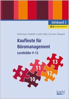Infoband, Lernfelder 9-13 / Kaufleute für Büromanagement 3 - Nolte, Nicole