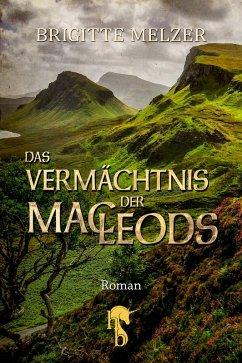 Das Vermächtnis der MacLeods / Highlands & Islands Bd.3 (eBook, ePUB) - Melzer, Brigitte