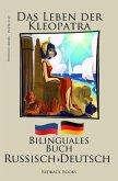Russisch Lernen - Bilinguales Buch (Russisch - Deutsch) Das Leben der Kleopatra (eBook, ePUB)