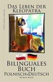Polnisch Lernen - Bilinguales Buch (Polnisch - Deutsch) Das Leben der Kleopatra (eBook, ePUB)
