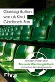 Gianluigi Buffon war als Kind Gladbach-Fan (eBook, PDF)