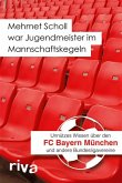 Mehmet Scholl war Jugendmeister im Mannschaftskegeln (eBook, ePUB)