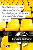 Der BVB schoss das allererste Tor der Bundesligageschichte - das nie hätte zählen dürfen (eBook, PDF)