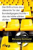 Der BVB schoss das allererste Tor der Bundesligageschichte - das nie hätte zählen dürfen (eBook, ePUB)