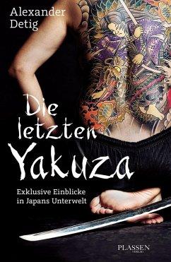 Die letzten Yakuza (eBook, ePUB) - Detig, Alexander