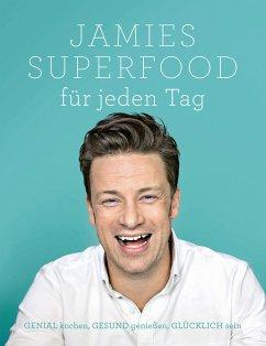 Jamies Superfood für jeden Tag - Oliver, Jamie