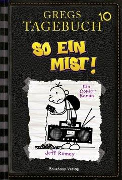 So ein Mist! / Gregs Tagebuch Bd.10 - Kinney, Jeff