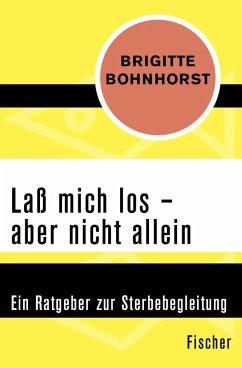 Laß mich los - aber nicht allein (eBook, ePUB) - Bohnhorst, Brigitte