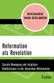 Reformation als Revolution (eBook, ePUB)