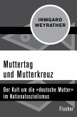 Muttertag und Mutterkreuz (eBook, ePUB)