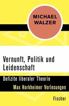 Vernunft, Politik und Leidenschaft (eBook, ePUB) - Walzer, Michael