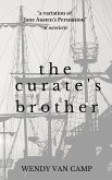 The Curate's Brother: A Jane Austen Variation of Persuasion (eBook, ePUB)