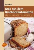 Brot aus dem Brotbackautomaten (eBook, PDF)