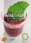 Wild und roh (eBook, PDF)