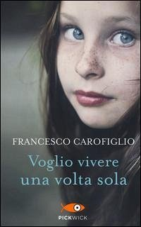 Voglio vivere una volta sola - Carofiglio, Francesco