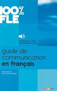 100% FLE A1-B1 Guide de communication en français